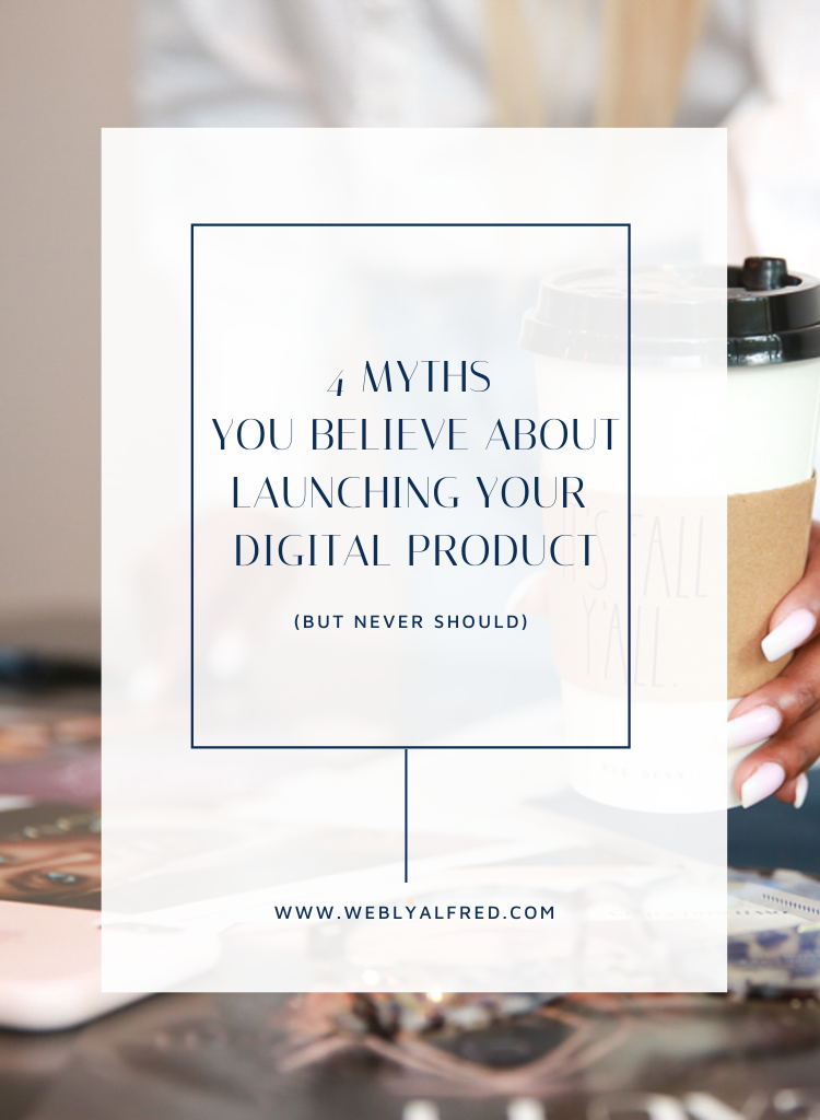 4 Myths You Believe About Launching Your Digital Product (but never should)