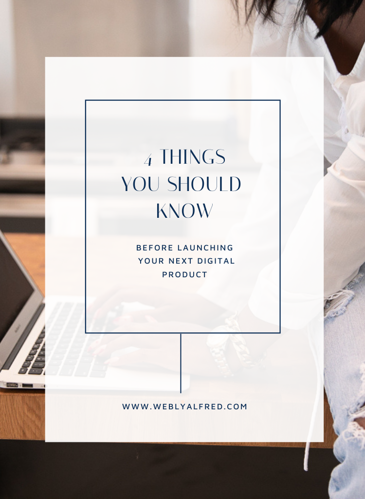 4 Things You Should Know (Before Launching Your Next Digital Product)